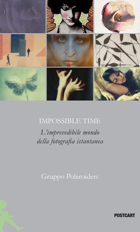 """""""IMPOSSIBLE TIME – l'imprevedibile mondo della fotografia istantanea"""""""